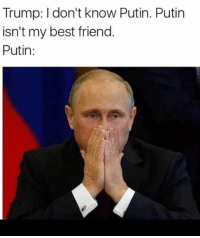 Trump: don't know Putin. Putin  isn't my best friend  Putin
