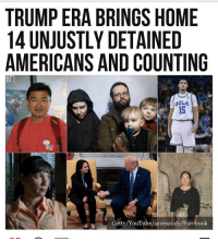 Facebook, Memes, and youtube.com: TRUMP ERA BRINGS HOME  14 UNJUSTLY DETAINED  AMERICANS AND COUNTING  UCLA  15  Getty/YouTube/savesandy/Facebook Trumps deal making skills are off the charts