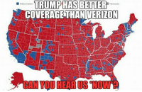 Memes, Verizon, and Cold: TRUMP HAS BETTER  No results  COVERAGE THAN VERIZON  CAN TOUHEAR US NOWN Learn more about Cold Dead Hands at cdh2a.com