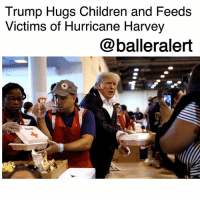 "Children, Food, and Friday: Trump Hugs Children and Feeds  Victims of Hurricane Harvey  @balleralert Trump Hugs Children and Feeds Victims of Hurricane Harvey -blogged by @peachkyss ⠀⠀⠀⠀⠀⠀⠀ ⠀⠀⠀⠀⠀⠀⠀ Trump flew into Houston to meet with victims of Hurricane Harvey and to check out the effects of the record-setting storm while he presses for a multi-billion-dollar aid package. ⠀⠀⠀⠀⠀⠀⠀ ⠀⠀⠀⠀⠀⠀⠀ Donnie was joined by his wife, Melania, as they passed out food, hugging , kissing and playing children at Houston's NRG Center- the city's largest emergency shelter. ⠀⠀⠀⠀⠀⠀⠀ ⠀⠀⠀⠀⠀⠀⠀ Trump asked Congress on Friday for $7.85 billion for Hurricane Harvey. According to reports, the request comes as Washington faces budget negotiations. ⠀⠀⠀⠀⠀⠀⠀ ⠀⠀⠀⠀⠀⠀⠀ ""We are signing a lot of documents to get money,"" he said. ⠀⠀⠀⠀⠀⠀⠀ ⠀⠀⠀⠀⠀⠀⠀ Trump has been criticized not meeting with victims not showing more empathy during his first trip to Texas on Tuesday. ⠀⠀⠀⠀⠀⠀⠀ ⠀⠀⠀⠀⠀⠀⠀ Trump stayed clear of the disaster zone, stating he did not want to hamper rescue efforts. ⠀⠀⠀⠀⠀⠀⠀ ⠀⠀⠀⠀⠀⠀⠀ Instead, he met with Cabinet members, state and local leaders and first responders in the state capital Austin and Corpus Christi to focus on the logistics of the government response."