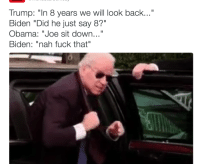 "Blackpeopletwitter, Obama, and Fuck: Trump: ""In 8 years we will look back...""  Biden ""Did he just say 8?""  Obama: ""Joe sit down...""  Biden: ""nah fuck that"" <p>You better be Putin those tiny little fists up. (via /r/BlackPeopleTwitter)</p>"