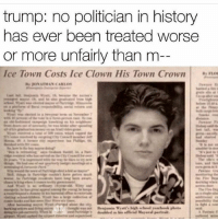 Donald Trump, Memes, and History: trump: no politician in history  has ever been treated worse  or more unfairly than m donald trump, human disaster parksandrec