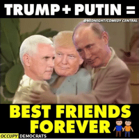 They should get a room!  Shared by Occupy Democrats, LIKE our page for more!: TRUMP+ PUTIN E  MIDNIGHT COMEDY CENTRAL  BEST FRIENDS  FOREVER  OCCUPY DEMOCRATS They should get a room!  Shared by Occupy Democrats, LIKE our page for more!