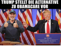 "Memes, New York, and The Office: TRUMP STELLT DIE ALTERNATIVE  ZU OBAMACARE VOR  THE OFFICE  of the  PRESIDENT ELECT  New York, New York Der Typ aus ,, Das DschungelCamp "" 😂😂"