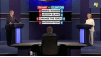 Finals, Hillary Clinton, and Memes: TRUMP vs CLINTON  WORD: RIGGED  ASSIGN BLAME  CHANGE THE TOPIC  NTERRUPTION Donald Trump and Hillary Clinton are debating in Las Vegas. It's the third and final time the two will square off before the election. Chris Wallace of Fox News is moderating. And we're keeping score.