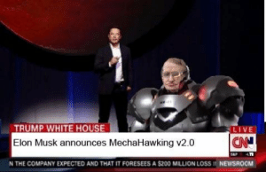 Bailey Jay, White House, and House: TRUMP WHITE HOUSE  LIVE  Elon Musk announces MechaHawking v2.0  N THE COMPANY EXPECTED AND THAT IT FORESEES A $200 MILLION LOSS IT NEWSROOM Finally