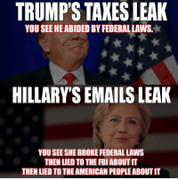 America, Bad, and Facebook: TRUMPSTAXES LEAK  YOU SEE HE ABIDED BY FEDERAL LAWS.  HILLARYS EMAILS LEAK  YOU SEE SHE BROKEFEDERALLAWS  THEN LIED TO THE FBI ABOUT IT  THEN LIED TOTHEAMERICAN PEOPLEABOUTIT And Trump is the bad one? Nawww. Not in the least bit. hillaryforprison hillaryforprison2016 imwithher rememberbenghazi liberals libbys libtards liberallogic liberal ccw247 conservative constitution stophillary2016 nobama stupidliberals merica america stupiddemocrats donaldtrump trump2016 patriot trump yeeyee hillno hillary2016 readyforhillary clinton2016 maga Add me on Snapchat and get to know me. Don't be a stranger: thetypicallibby Partners: @tomorrowsconservatives 🇺🇸 @too_savage_for_democrats 🐍 @conservative.patriot 🇺🇸 @always.right 🐘 TURN ON POST NOTIFICATIONS! Make sure to check out our joint Facebook - Right Wing Savages Joint Instagram - @rightwingsavages Joint Twitter - @wethreesavages Follow my backup page: @the_typical_liberal_backup