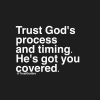 Memes, 🤖, and  Got You: Trust God's  process  and timing  He's got you  Covered