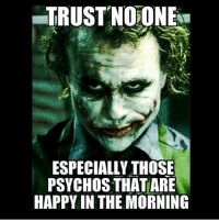 TRUST NOONEAT  ESPECIALLY THOSE  PSYCHOS THATARE  HAPPY IN THE MORNING trustnoone psychos happy morning itsmonday monday mondays mondayssuck mondaysblow fuckmondays nochill realshit TheJoker Joker MrJ whysoserious Batman DarkKnight DCcomics DC meme memes funny fuckery funnyshit haha ctfu lmfao lmao lol