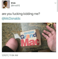 Memes, 🤖, and McDonald: trvo  atrvo512  are you fucking kidding me?  McDonalds  youre gonna neeD  1/31/17, 11:54 AM 😭😭😭 not fair Backup: @bitchpride