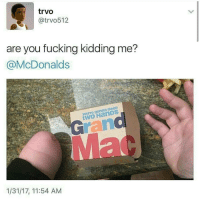 Memes, 🤖, and McDonald: trvo  Catrvo512  are you fucking kidding me?  McDonalds  youre gonna neeD  1/31/17, 11:54 AM Lmao 😭😂 🍁Follow ➡ @weedsavage 🍁 weedsavage