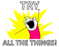 All the Things: TRY  ALL THE THINGS!