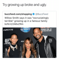 """They swear they have it hard lmao it must suck getting lost in their mansion • 👉Follow me @no_chillbruh for more: Try growing up broke and ugly.  buzzfeed.com/shopping@BuzzFeed  Willow Smith says it was """"excruciatingly  terrible"""" growing up in a famous family  bzfd.it/2A6xZRm  IGHT  TURDAY FEB. 22  N PAY-PER-VIEW  #UFC170  UF  ROUSL  #U  vsMcMA  VS They swear they have it hard lmao it must suck getting lost in their mansion • 👉Follow me @no_chillbruh for more"""
