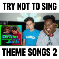 Memes, Songs, and 🤖: TRY NOT TO SING  rake collab  PO  THEME SONGS 2 anyone else sing? 😂 w- @irvingcomedy • follow me @gabeerwin for more • 👇🏻 TAG A FRIEND 👇🏻