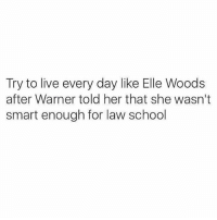 What, like it's hard? @mystylesays @mystylesays: Try to live every day like Elle Woods  after Warner told her that she wasn't  smart enough for law school What, like it's hard? @mystylesays @mystylesays