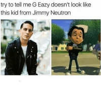 Dont even expect a response if u dm me asking for a shoutout when we've never spoke lol: try to tell me G Eazy doesn't look like  this kid from Jimmy Neutron Dont even expect a response if u dm me asking for a shoutout when we've never spoke lol