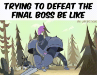 Boss Be Like: TRYING TO DEFEAT THE  FINAL BOSS BE LIKE