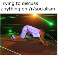 Trying to discuss  anything on /r/socialism /r/socialism is S H I T  -lelnin