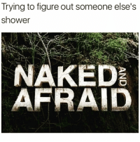 Funny, Shower, and Naked: Trying to figure out someone else's  shower  NAKED But for real tho @bustle 😭😭