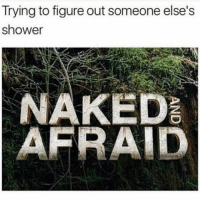 this is so real (@memes): Trying to figure out someone else's  shower  NAKED this is so real (@memes)