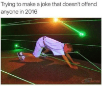 Memes, 🤖, and Offended: Trying to make a joke that doesn't offend  anyone in 2016 Seriously!