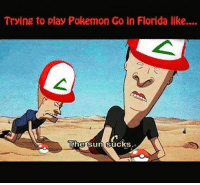 This is me.. -SarahNad3  #LLG #PokemonGo #Gamer #Heat: Trying to play Pokemon Go in Florida like....  Mihe Sun sucks This is me.. -SarahNad3  #LLG #PokemonGo #Gamer #Heat