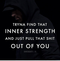 Bad, Eminem, and Facts: TRYNA FIND THAT  INNER STRENGTH  AND JUST PULL THAT SHIT  OUT OF YO  EMINEMQUOTE | IG MOTIVATIONAL MATHERS: Life will happily keep kicking you even after you've hit the ground. It won't care if you're feeling sad, hurt or angry. You can't control what happens to you in life so stop whining about how unlucky you are or how everyone around you are idiots. There are people whom been dealt a far worse hand than the one you're sitting on right now, who're spending all there waken hours pushing for a better life with gratitude and happiness. You can't control what happens to you but you can control what you do with it. So pick yourself up and start looking at where you wanna go instead of where you are. Don't let the bad things that happened to you smear it's negative ink on the rest of your life. Cause with time, you can go wherever you want in this life. It's gonna be a hell of a journey, and the further you go the harder life will kick you. But just remember that you made it this far, and that you have the strength to keep going right inside of you. Don't fuck around with idiots, don't let anyone who isn't pushing up keep you down. Just realize that you are in control, and everything that happens from now on, is a result of your doing. Good luck. eminem marshallmathers legend slimshady motivationalquotes quote motivation quotes facts