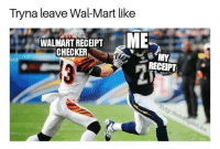"""<p>Are we going to have to rename """"Wal-mart"""" to """"Ball-Mart"""" now?</p><p><b><i>You need your required daily intake of memes! Follow <a>@nochillmemes</a> for help now!</i></b><br/></p>: Tryna leave Wal-Mart like  WALMART RECEIPT  CHECKER  RECEIPT  fb/ig: ReddingBeLike <p>Are we going to have to rename """"Wal-mart"""" to """"Ball-Mart"""" now?</p><p><b><i>You need your required daily intake of memes! Follow <a>@nochillmemes</a> for help now!</i></b><br/></p>"""