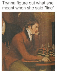 """Wat, Classical Art, and She: Trynna figure out what she  meant when she said """"fine"""" Wat even"""