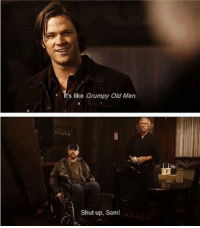 Aw and dean couldn't eat his burgers ~Silver Archer: t's like Grumpy Old Men.  Shut up, Sam Aw and dean couldn't eat his burgers ~Silver Archer