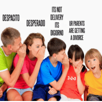 "Meme, Parents, and Kids: TS NOT  DELIVERY  DESPACITO  DESPERADO ITS UR PARENTS  DIGORNO ARE GETTING  A DIVORCE  2.2-3 <p>This could be the next big one. Potential to label the kids and the text, opening up worlds of possibilities in political/historical meme markets. via /r/MemeEconomy <a href=""https://ift.tt/2KWnuCN"">https://ift.tt/2KWnuCN</a></p>"