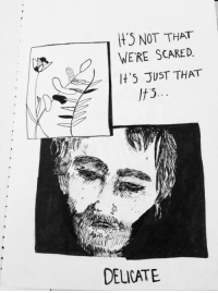 Tumblr, Blog, and Http: tS NOT THAT  WERE SCARED  t'S JUST THAT  DELICATE bumblebeehive:  I like to make small comics for song lyrics.