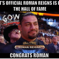 Class of 2017 prowrestling professionalwrestling romanreigns undertaker goldberg brocklesnar johncena ajstyles wwe wwehof wwenxt wweraw wwefans wwememes wwewrestling wweworldheavyweightchampion wwesuperstars wwenetwork wweuniverse wweuniversalchampionship kurtangle wrestler wrestlers wrestlingmemes wrestlemania wrestlemania33 wrestling worldwrestlingfederation worldwrestlingentertainment: T'S OFFICIAL ROMAN REIGNS ISI  THE HALL OF FAME  GODO WRESTLING  HALL FAME  ROMAN REIGNS  CONGRATS ROMAN Class of 2017 prowrestling professionalwrestling romanreigns undertaker goldberg brocklesnar johncena ajstyles wwe wwehof wwenxt wweraw wwefans wwememes wwewrestling wweworldheavyweightchampion wwesuperstars wwenetwork wweuniverse wweuniversalchampionship kurtangle wrestler wrestlers wrestlingmemes wrestlemania wrestlemania33 wrestling worldwrestlingfederation worldwrestlingentertainment