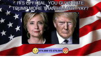 Dank, Angry, and 🤖: TS OFFICIAL. YOU GUYS HATE  TRUMR MORE THAN HILLARY YAY?  )074,899 VS 076,584 Who would be worse for the country? Sad face for Hillary, angry face for Trump.