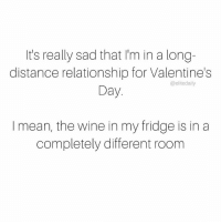 Memes, 🤖, and Fridge: t's really sad that I'm in a long-  distance relationship for Valentine's  @elite daily  Day  mean, the wine in my fridge is in a  completely different room I like to stay within 50 feet of bae at all times. In a LDR? @liligo_official will hook up 2 long-distance couples to reunite this ValentinesDay for the ultimate date night. All you have to do is post an original picture of you and your long-distance SO on your personal Instagram, Twitter or Facebook with the hashtag xoliligo and tag @EliteDaily and @liligo_official in the post. 2 random winners will receive round-trip travel to their partner within the continental US. Only one entry per person is allowed. The sweepstakes will close on February 11th at 10 AM ET, so force bae to take a selfie with you...STAT. To learn more about @liligo_official click the link in our bio 👆and see the full terms and conditions here: http:-bit.ly-2jZfNSv