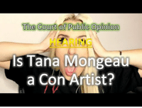 Artist, Con Artist, and Con: Tthe Courti of Publie Opiaiom  EARING  Is Tana Mongeau  a Con Artist? ???