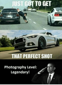 Photography, Legendary, and Level: TTO GET  THAT PERFECT SHOT  Photography Level:  Legendary!