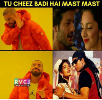 My Reaction..😕😍 rvcjinsta: TU CHEEZ BADI HAI MAST MAST  RV CJ  WWW, RVC COM My Reaction..😕😍 rvcjinsta