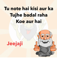 Memes, 🤖, and Black Money: Tu note hai kisi aur ka  Tujhe badal raha  Koe aur hai  Jeejaji Black money holders be like jeejaji