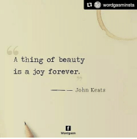 Memes, Death, and Forever: tu Wordgasminsta.  A thing of beauty  is a joy forever.  John Keats  Wordgasm Repost @wordgasminsta Remembering John Keats on his death anniversary. poetry instalike instalove instagood johnkeats wordgasm life love beauty