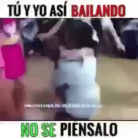 Tu Y Yo Asi Bailando No Se Piensalo Young Love Follow Following Meme On Me Me