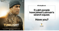 5 lakh people are helping @BeingSalmanKhan find his brother. Are you one of them? If not, join now! FindingBharat Tubelight: TUBELIGHT  23 JUNE  SKF  #FindingBharat  5 Lakh people  have joined Laxman's  search squad.  Have you?  UC NEWS 5 lakh people are helping @BeingSalmanKhan find his brother. Are you one of them? If not, join now! FindingBharat Tubelight