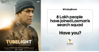 8 lakh people are supporting @BeingSalmanKhan aka 'Laxman' in his journey to find his brother. FindingBharat: TUBELIGHT  23RO JUNE  SKF  #Finding Bharat  8 Lakh people  have joined Laxman's  search squad  Have you?  UC NEWS 8 lakh people are supporting @BeingSalmanKhan aka 'Laxman' in his journey to find his brother. FindingBharat