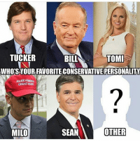 Beautiful, Memes, and 🤖: TUCKER  BILL  TOMI  WHOiSYOURFAVORITECONSERVATIVERERSONALITY  MAKEA  GREAT ROAN  SEAN  OTHER  MILO So many beautiful faces! Comment below 👇🏻 Trumplicans PresidentTrump MakeAmericaGreatAgain TrumpTrain AmericaFirst