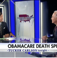 Memes, 🤖, and Spy: TUCKER CARLSON  OBAMACARE DEATH SPI  TUCKER CARLSON tonight TuckerCarlson asked HHS Secretary Tom Price about DonaldTrump's campaign promise that everyone will have health care.
