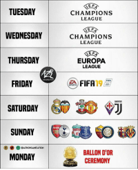 Everton, Fifa, and Friday: TUESDAY  CHAMPIONS  LEAGUE  WEDNESDAY  CHAMPIONS  LEAGUE  THURSDAY  EUROPA  LEAGUE  ORGANIZATION  FRIDAY  FIFA  ad FIFA 19  SPORTS  SATURDAY  JUUENTUS  A C  Arseny  RON  Everton  1828  19  @AZRORGANIZATION  BALLON D'OR  CEREMONY  MONDAY 🗓✅ Terrific week @azrorganization