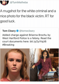 Blackpeopletwitter, Police, and Black: @TumiMatheba  A mugshot for the white criminal and a  nice photo for the black victim. RT for  good luck.  Tom Cleary @tomwcleary  Added charge against Brianna Brochu by  West Hartford Police is a felony. Read the  court documents here: bit.ly/2yiYqU6  <p>Well, well, well, how the turntables&hellip; (via /r/BlackPeopleTwitter)</p>