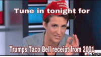 Breaking news, y'all! Tan: Tune in tonight for  Trumps Taco Bell receipt from 2001 Breaking news, y'all! Tan