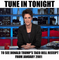 America, Funny, and Instagram: TUNE IN TONIGHT  TR  EACEBOOKCOWELECTTRUMP2020  TO SEE DONALD TRUMP'S TACO BELL RECEIPT  FROM JANUARY 2001 HAHAHAHAHA. 🔴www.TooSavageForDemocrats.com🔴 JOINT INSTAGRAM: @rightwingsavages DonaldTrump Trump 2A MakeAmericaGreatAgain Conservative Republican Liberal Democrat Ccw247 MAGA Politics LiberalLogic Savage TooSavageForDemocrats Instagram Merica America PresidentTrump Funny True SecondAmendment