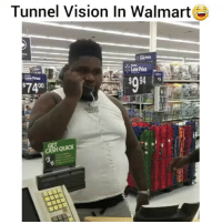 Lmao, Memes, and Walmart: Tunnel Vision In Walmart  Low Price  Dow Price  74  00  QUICK Lmao